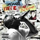 I LOVE YOU (A Dedication To My Fans) The Mixtape von Jadakiss