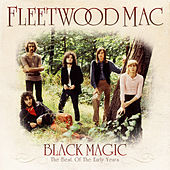 Black Magic - The Best of the Early Years by Fleetwood Mac