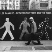 Between The Times & The Tides von Lee Ranaldo