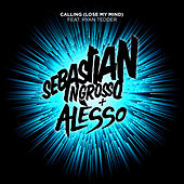 Play & Download Calling (Lose My Mind) by Sebastian Ingrosso | Napster