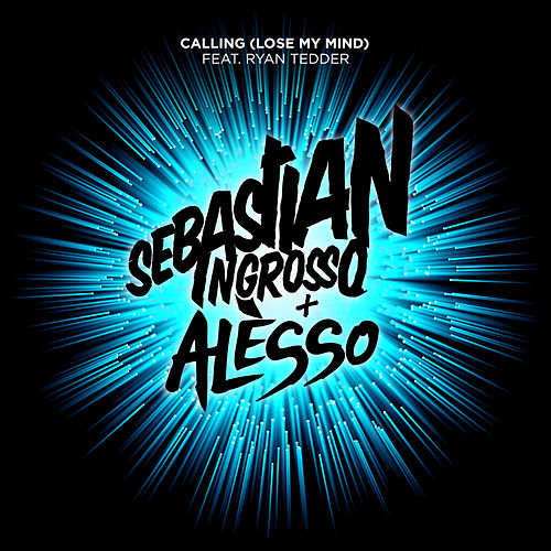 Calling (Lose My Mind) by Sebastian Ingrosso