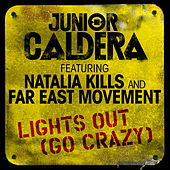 Lights Out (Go Crazy) by Junior Caldera