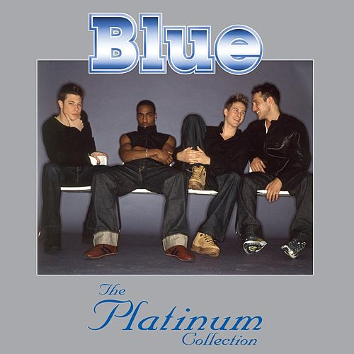 Play & Download The Platinum Collection by Blue | Napster