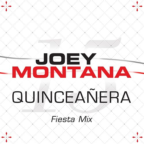 Play & Download Quinceañera (Fiesta Mix) by Joey Montana | Napster