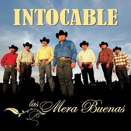 Play & Download Las Mera Buenas by Intocable | Napster