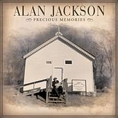 Precious Memories by Alan Jackson