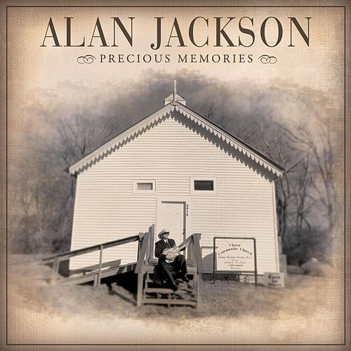 Play & Download Precious Memories by Alan Jackson | Napster