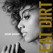 Play & Download Eat Dirt by Susan Justice | Napster