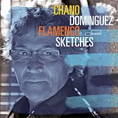 Play & Download Flamenco Sketches by Chano Dominguez | Napster