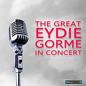 Play & Download The Great Eydie Gorme in Concert by Eydie Gorme | Napster