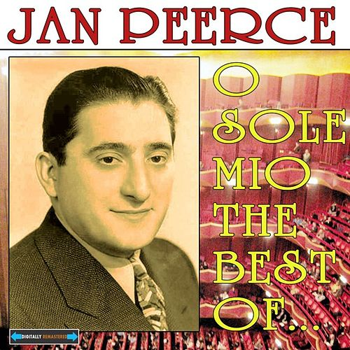 Play & Download O Sole Mio the Best of  Jan Peerce by Jan Peerce | Napster