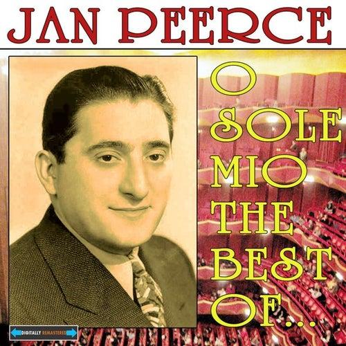 O Sole Mio the Best of  Jan Peerce by Jan Peerce