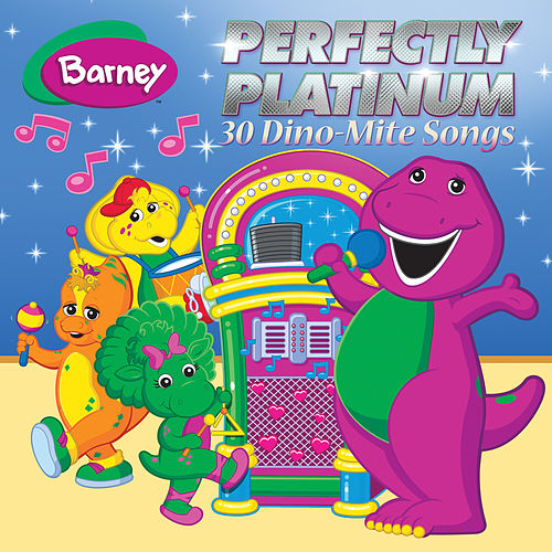Play & Download Perfectly Platinum 30 Dino-Mite Songs by Barney | Napster