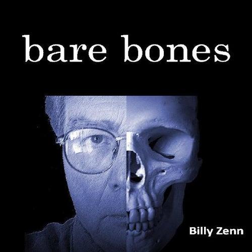 Bare Bones by Billy Zenn