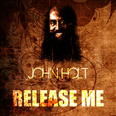 Play & Download Release Me by John Holt   Napster