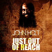 Play & Download Just Out Of Reach by John Holt   Napster