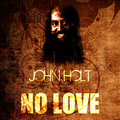 Play & Download No Love by John Holt   Napster