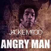 Play & Download Angry Man by Jackie Mittoo | Napster