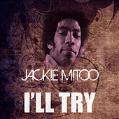 Play & Download I'll Try by Jackie Mittoo | Napster
