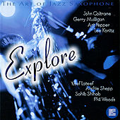 Play & Download The Art of Jazz Saxophone: Explore by Various Artists | Napster