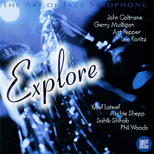The Art of Jazz Saxophone: Explore by Various Artists