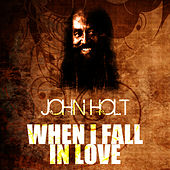 Play & Download When I Fall In Love by John Holt   Napster