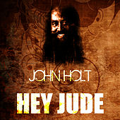 Play & Download Hey Jude by John Holt   Napster