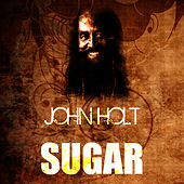 Play & Download Sugar by John Holt   Napster