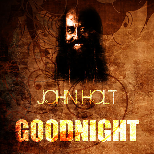 Play & Download Goodnight by John Holt | Napster
