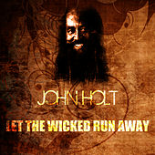 Play & Download Let The Wicked Run Away by John Holt   Napster