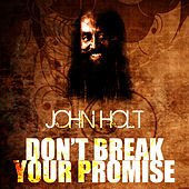 Play & Download Don't Break Your Promise by John Holt   Napster