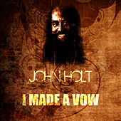 Play & Download I Made A Vow by John Holt   Napster