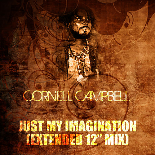 Just My Imagination (Extended 12' Mix) by Cornell Campbell
