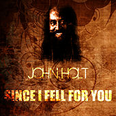 Play & Download Since I Fell For You by John Holt   Napster