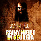 Play & Download Rainy Night In Georgia by John Holt   Napster