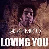 Play & Download Loving You by Jackie Mittoo | Napster