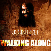 Play & Download Walking Along by John Holt   Napster