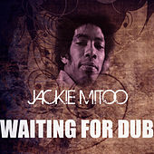 Play & Download Waiting For Dub by Jackie Mittoo | Napster
