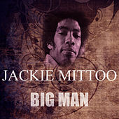 Play & Download Big Man by Jackie Mittoo | Napster