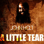 Play & Download A Little Tear by John Holt   Napster
