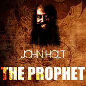 Play & Download The Prophet by John Holt   Napster