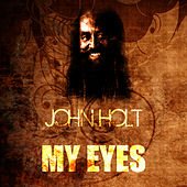 Play & Download My Eyes by John Holt   Napster