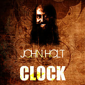 Play & Download Clock by John Holt   Napster