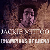 Play & Download Champions Of Arena by Jackie Mittoo | Napster