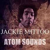 Play & Download Atom  Sounds by Jackie Mittoo | Napster