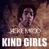 Play & Download Kind Girls by Jackie Mittoo | Napster