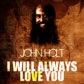 Play & Download I Will Always Love You by John Holt   Napster