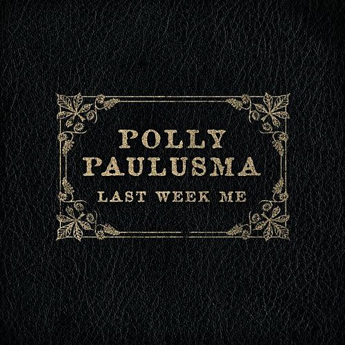 Play & Download Last Week Me - Single by Polly Paulusma | Napster