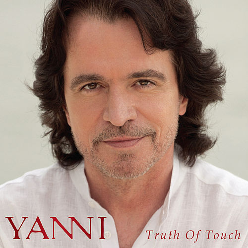 Truth of Touch by Yanni