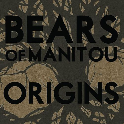 Play & Download Origins by Bears Of Manitou | Napster